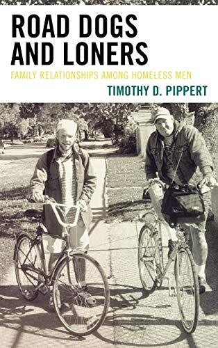 9780739115855: Road Dogs and Loners: Family Relationships among Homeless Men