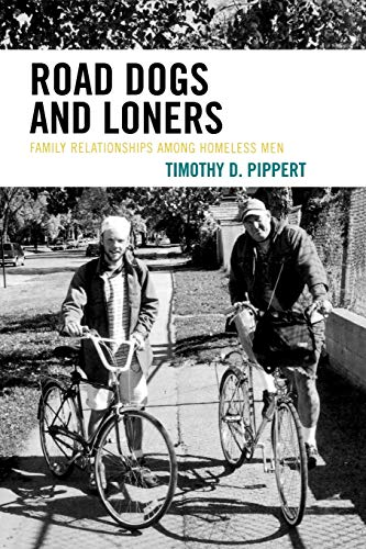 9780739115862: Road Dogs and Loners: Family Relationships among Homeless Men