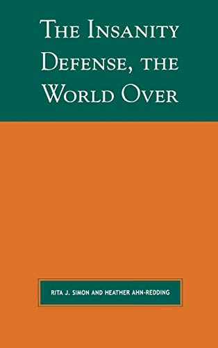 The Insanity Defense the World Over (Global Perspectives on Social Issues) (073911591X) by Heather Ahn-Redding; Rita J. Simon