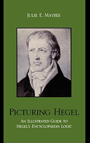 9780739116159: Picturing Hegel: An Illustrated Guide to Hegel's Encyclopaedia Logic