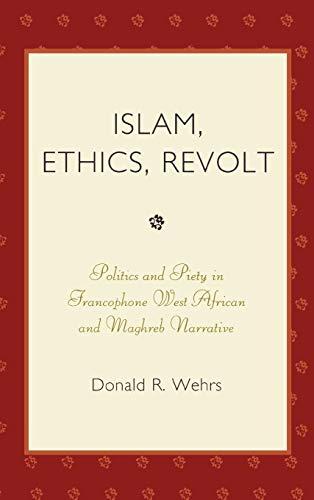 Islam, Ethics, Revolt: Politics and Piety in: Donald R. Dr
