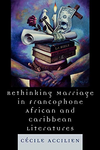 9780739116586: Rethinking Marriage in Francophone African and Caribbean Literatures (After the Empire: The Francophone World and Postcolonial France)