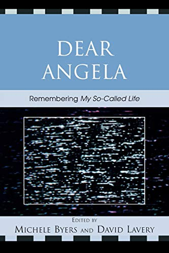 Dear Angela: Remembering My So-Called Life (Critical: Lexington Books