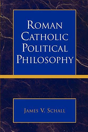 9780739117033: Roman Catholic Political Philosophy