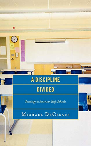 9780739117316: A Discipline Divided: Sociology in American High Schools