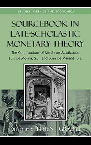 9780739117491: Sourcebook in Late-scholastic Monetary Theory: The Contributions of Martin De Azpilcueta, Luis De Molina, and Juan De Mariana (Studies in Ethics and Economics)