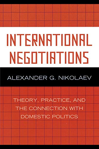 9780739117590: International Negotiations: Theory, Practice and the Connection with Domestic Politics