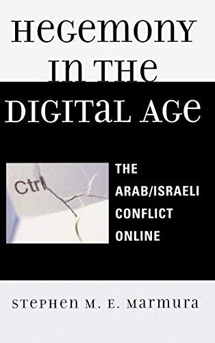9780739117729: Hegemony in the Digital Age: The Arab/Israeli Conflict Online (Critical Media Studies)