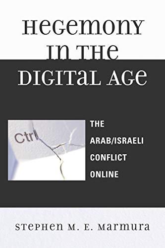 9780739117736: Hegemony in the Digital Age: The Arab/Israeli Conflict Online (Critical Media Studies)