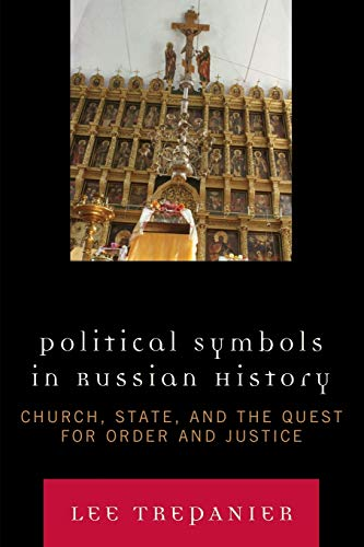 9780739117897: Political Symbols in Russian History: Church, State, and the Quest for Order and Justice