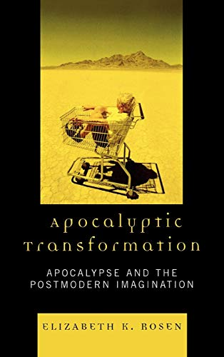 9780739117903: Apocalyptic Transformation: Apocalypse and the Postmodern Imagination