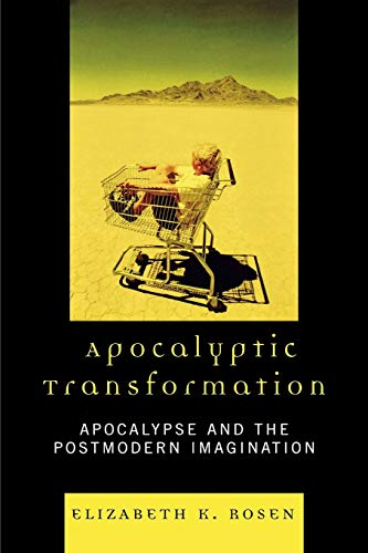 9780739117910: Apocalyptic Transformation: Apocalypse and the Postmodern Imagination: Apocalypse and the Postmodern Imagination