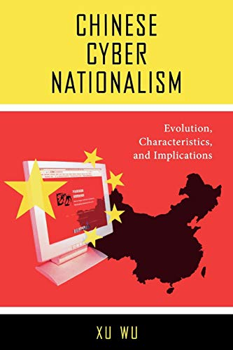 9780739118184: Chinese Cyber Nationalism: Evolution, Characteristics, and Implications: Evolution, Characteristics, and Implications