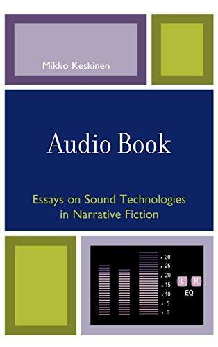 Audio Book: Essays on Sound Technologies in Narrative Fiction: Keskinen, Mikko