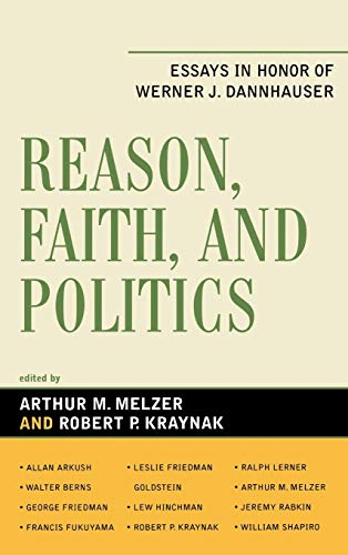 9780739118351: Reason, Faith, and Politics: Essays in Honor of Werner J. Dannhauser