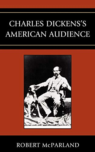 Charles Dickens s American Audience (Hardback): Robert P. McParland