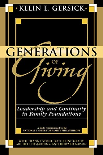 9780739118634: Generations of Giving: Leadership And Continuity in Family Foundations