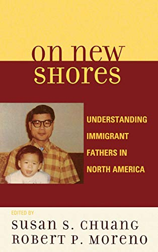9780739118801: On New Shores: Understanding Immigrant Fathers in North America