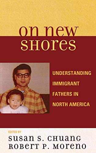 9780739118818: On New Shores: Understanding Immigrant Fathers in North America