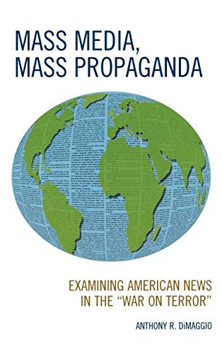 9780739119020: Mass Media, Mass Propaganda: Understanding the News in the 'War on Terror'