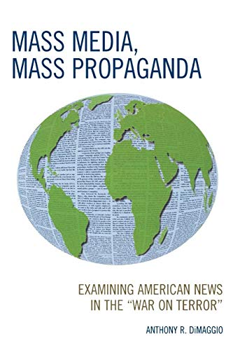 9780739119037: Mass Media, Mass Propaganda: Understanding the News in the 'War on Terror'