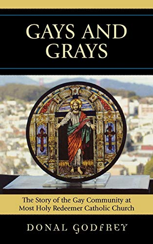 9780739119372: Gays and Grays: The Story of the Gay Community at Most Holy Redeemer Catholic Parish