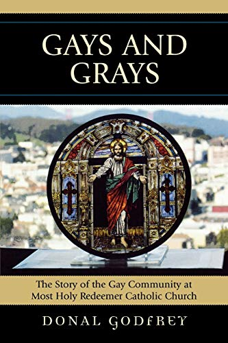 9780739119389: Gays and Grays: The Story of the Gay Community at Most Holy Redeemer Catholic Parish