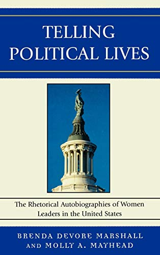 9780739119471: Telling Political Lives: The Rhetorical Autobiographies of Women Leaders in the United States (Lexington Studies in Political Communication)