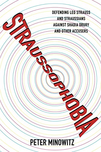9780739119525: Straussophobia: Defending Leo Strauss and Straussians Against Shadia Drury and Other Accusers