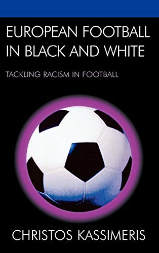 9780739119594: European Football in Black and White: Tackling Racism in Football