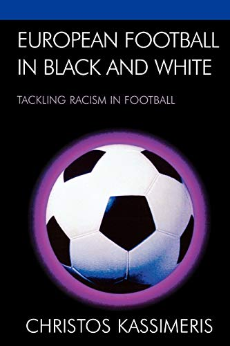 9780739119600: European Football in Black and White: Tackling Racism in Football