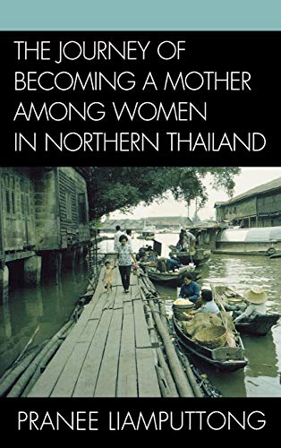 9780739120057: The Journey of Becoming a Mother Among Women in Northern Thailand
