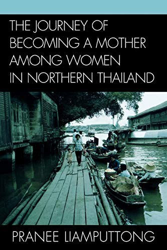 9780739120064: The Journey of Becoming a Mother Among Women in Northern Thailand