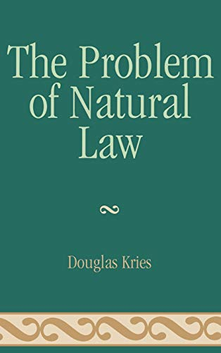 9780739120361: The Problem of Natural Law (Applications of Political Theory)