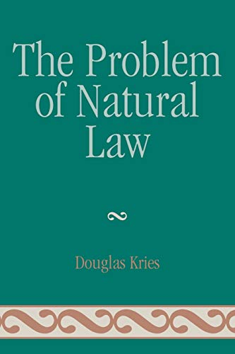 9780739120378: The Problem of Natural Law (Applications of Political Theory)