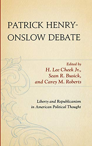 9780739120781: Patrick Henry-Onslow Debate: Liberty and Republicanism in American Political Thought