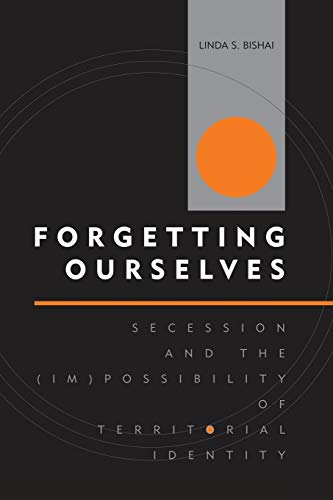9780739120828: Forgetting Ourselves: Secession and the (Im)possibility of Territorial Identity (Innovations in the Study of World Politics)