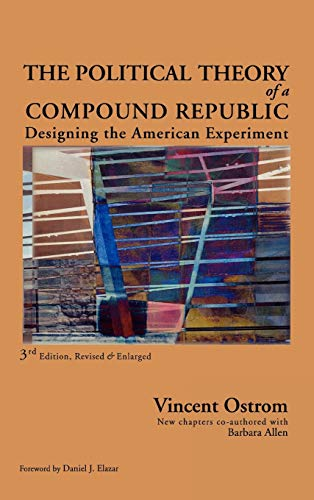 9780739121191: The Political Theory of a Compound Republic: Designing the American Experiment