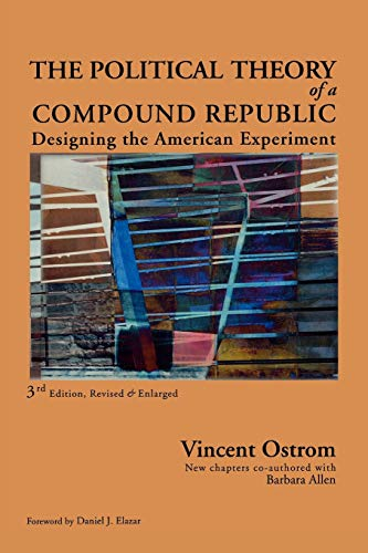 9780739121207: The Political Theory of a Compound Republic: Designing the American Experiment