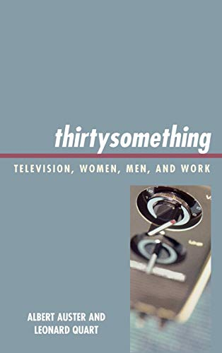 9780739121238: thirtysomething: Television, Women, Men, and Work (Critical Studies in Television)
