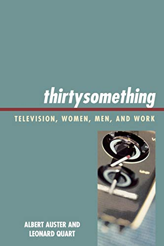 9780739121245: thirtysomething: Television, Women, Men, and Work (Critical Studies in Television)