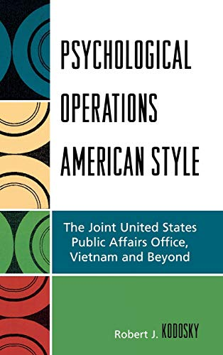 9780739121399: Psychological Operations American Style: The Joint United States Public Affairs Office, Vietnam and Beyond