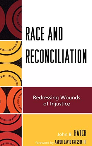 9780739121528: Race and Reconciliation: Redressing Wounds of Injustice