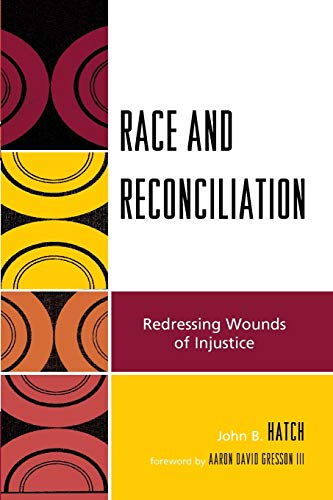 9780739121535: Race and Reconciliation: Redressing Wounds of Injustice (Race, Rites, and Rhetoric: Colors, Cultures, and Communication)