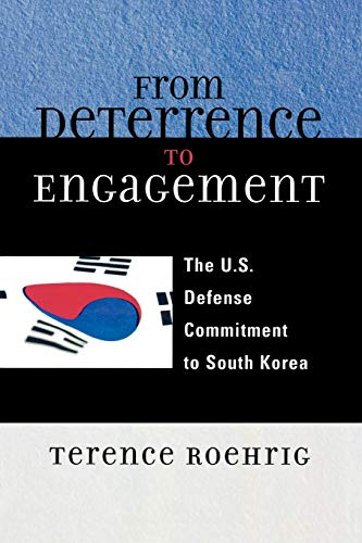 9780739121566: From Deterrence to Engagement: The U.S. Defense Commitment to South Korea