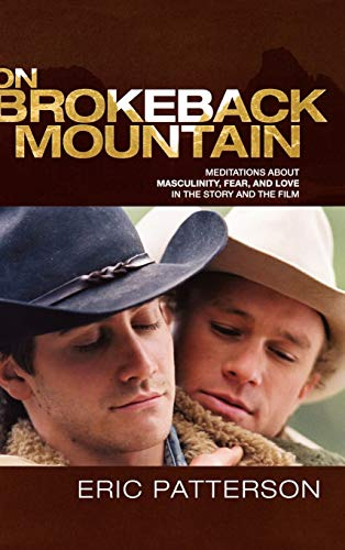 9780739121641: On Brokeback Mountain: Meditations about Masculinity, Fear, and Love in the Story and the Film