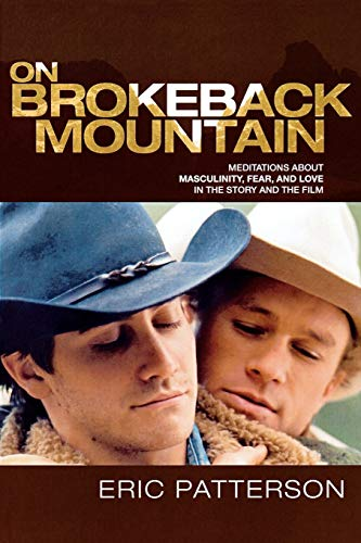 9780739121658: On Brokeback Mountain: Meditations about Masculinity, Fear, and Love in the Story and the Film