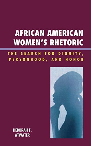 9780739121764: African American Women's Rhetoric: The Search for Dignity, Personhood, and Honor (Race, Rites, and Rhetoric: Colors, Cultures, and Communication)