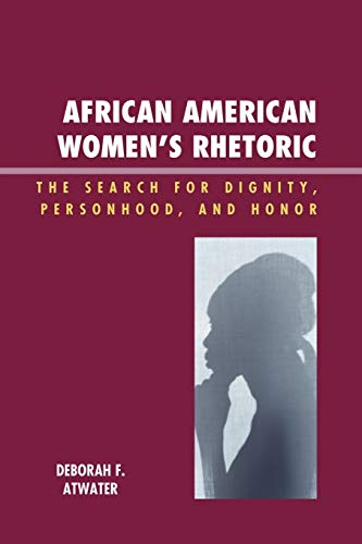 9780739121771: African American Women's Rhetoric: The Search for Dignity, Personhood, and Honor (Race, Rites, and Rhetoric: Colors, Cultures, and Communication)