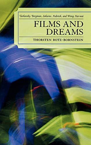 9780739121870: Films and Dreams: Tarkovsky, Bergman, Sokurov, Kubrick, and Wong Kar-Wai